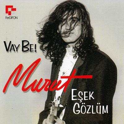 Murat_Kekilli_-_Vay_Be_EsYek_GoYzluYm